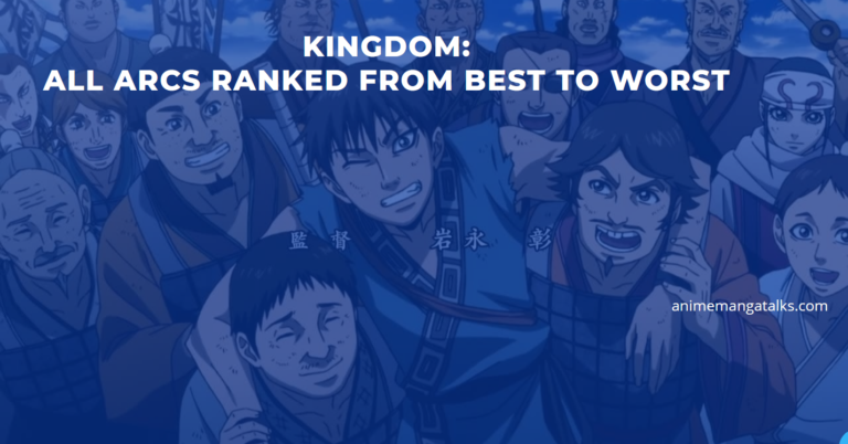 Kingdom Manga Best Arcs: All Arcs Ranked From Worst to Best