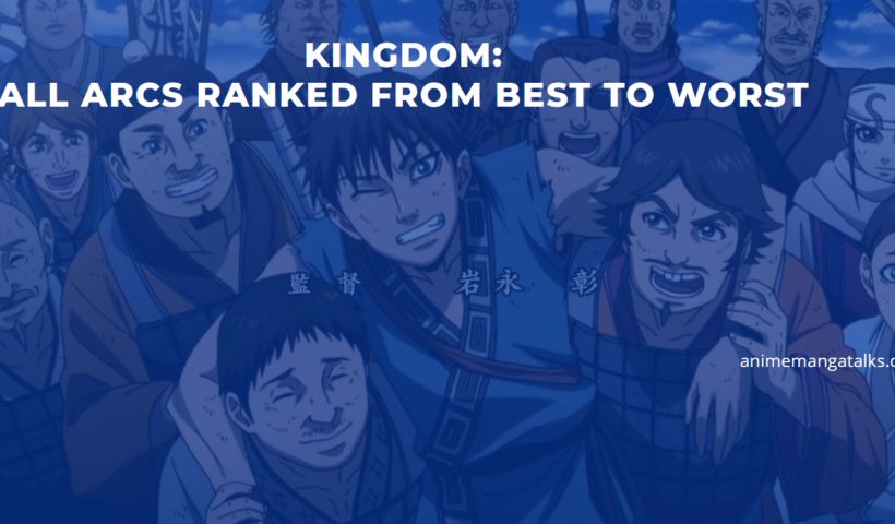 Kingdom manga ranking from best to worst